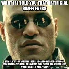 what if I told you artificial sugars are killing you